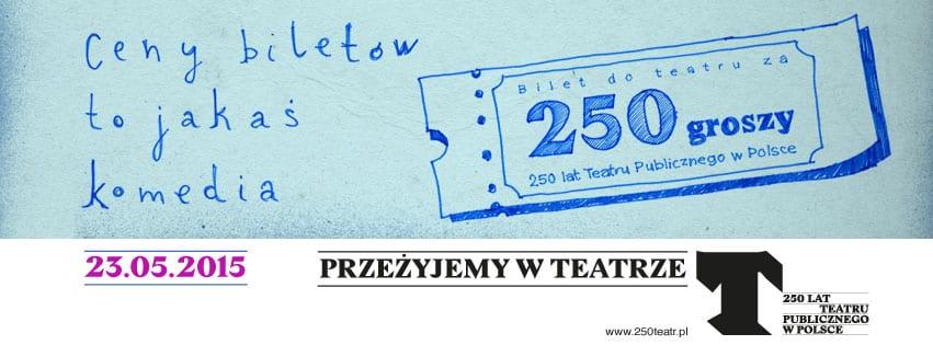 Bilet za 250 groszy – informacja prasowa