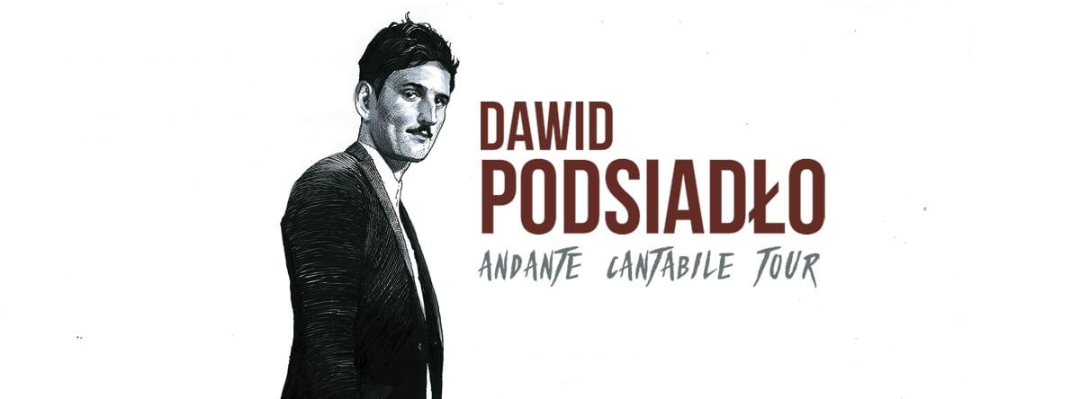 DAWID PODSIADŁO Andante Cantabile Tour (Poznań/Warszawa)! Informacja prasowa!