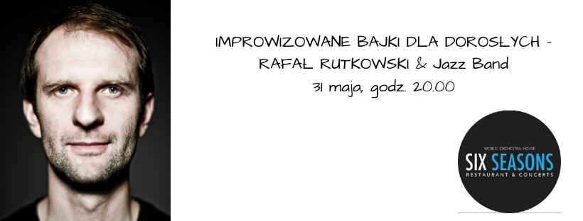 RAFAŁ RUTKOWSKI & Jazz Band – improwizowane bajki dla dorosłych (informacja prasowa)