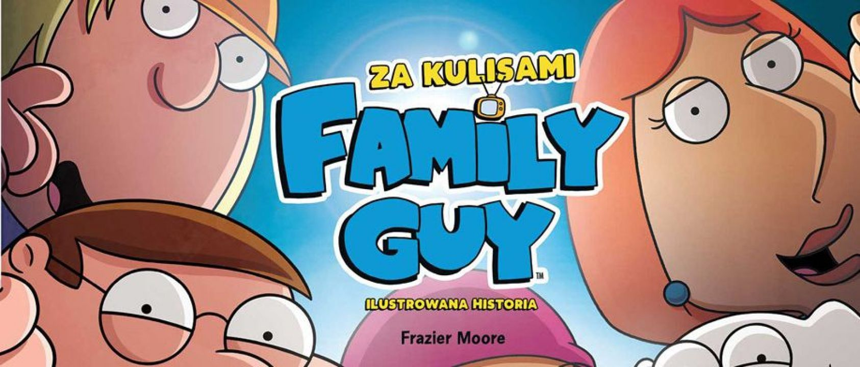 Family Guy. Zakulisami: Ilustrowana Historia – recenzja